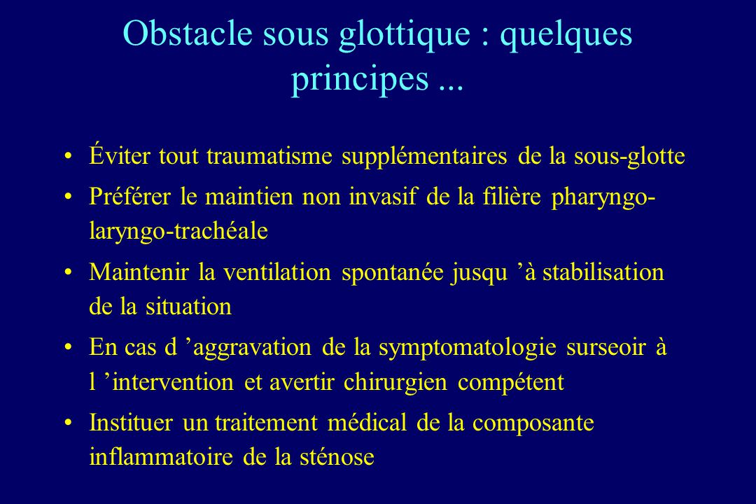 Obstacle sous glottique : quelques principes ...
