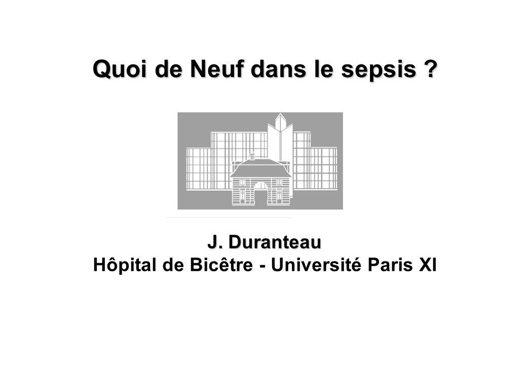 Quoi de Neuf dans le sepsis Hôpital de Bicêtre - Université Paris XI