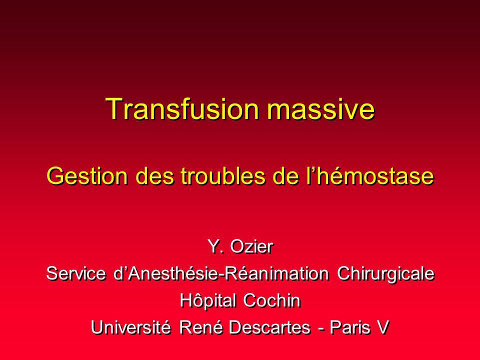 Transfusion massive Gestion des troubles de l'hémostase