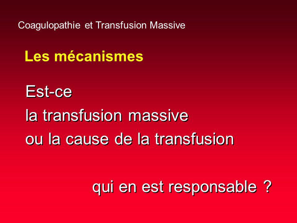 la transfusion massive ou la cause de la transfusion