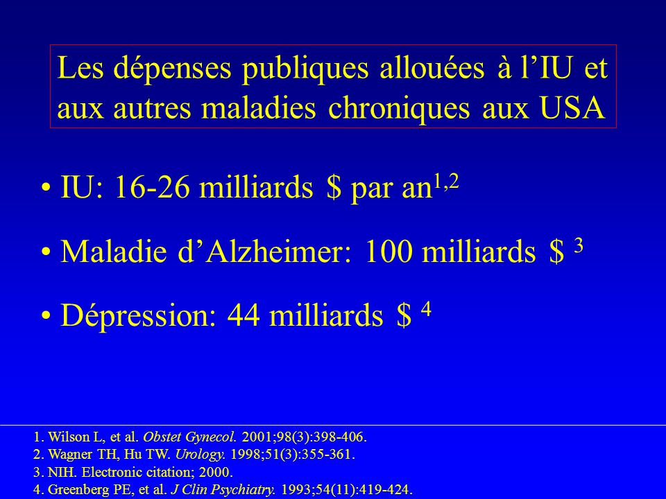 Maladie d'Alzheimer: 100 milliards $ 3 Dépression: 44 milliards $ 4