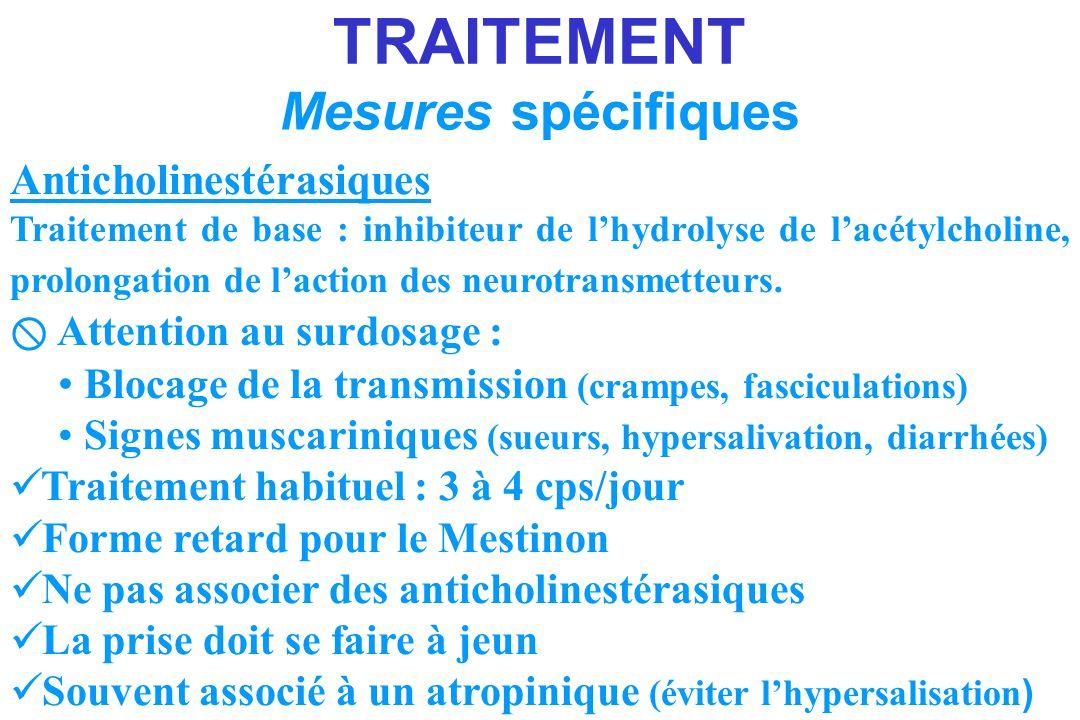 TRAITEMENT Mesures spécifiques Anticholinestérasiques