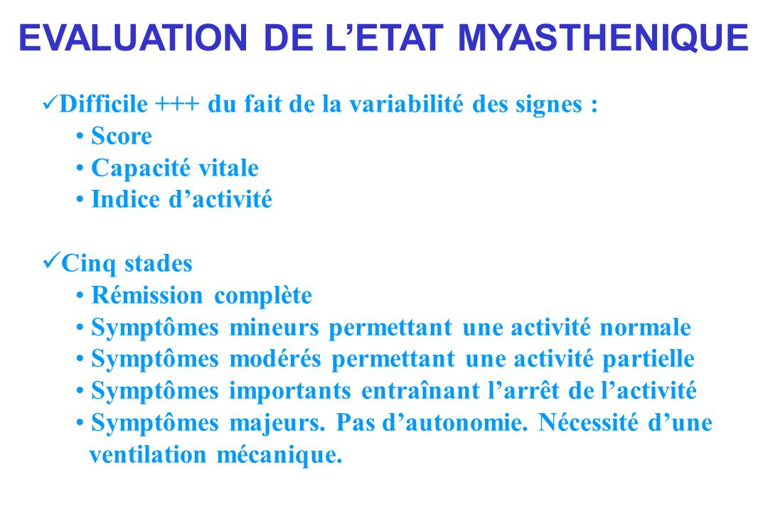EVALUATION DE L'ETAT MYASTHENIQUE