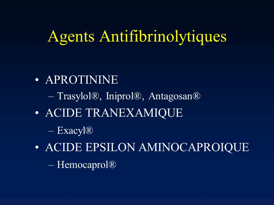 Agents Antifibrinolytiques