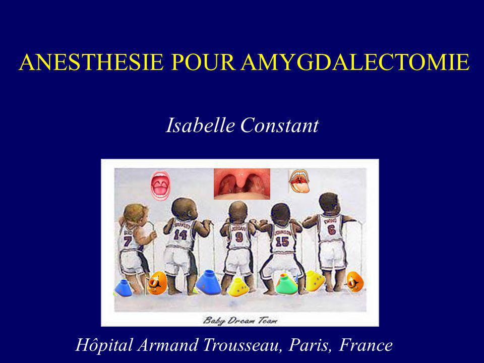 ANESTHESIE POUR AMYGDALECTOMIE