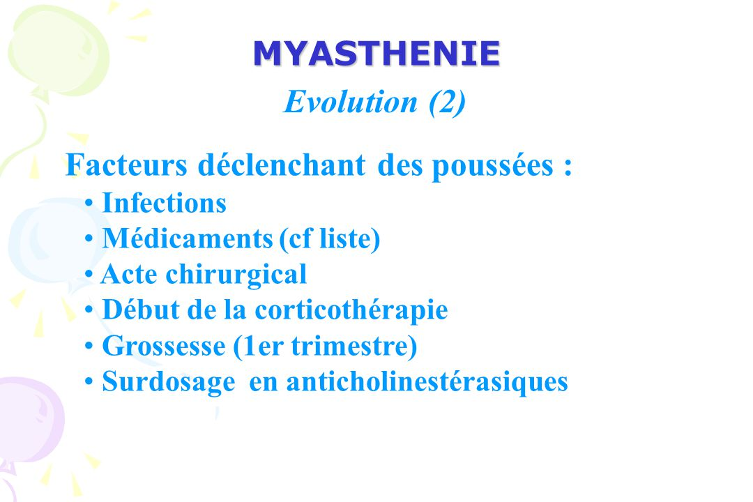 MYASTHENIE Evolution (2) Infections Médicaments (cf liste)