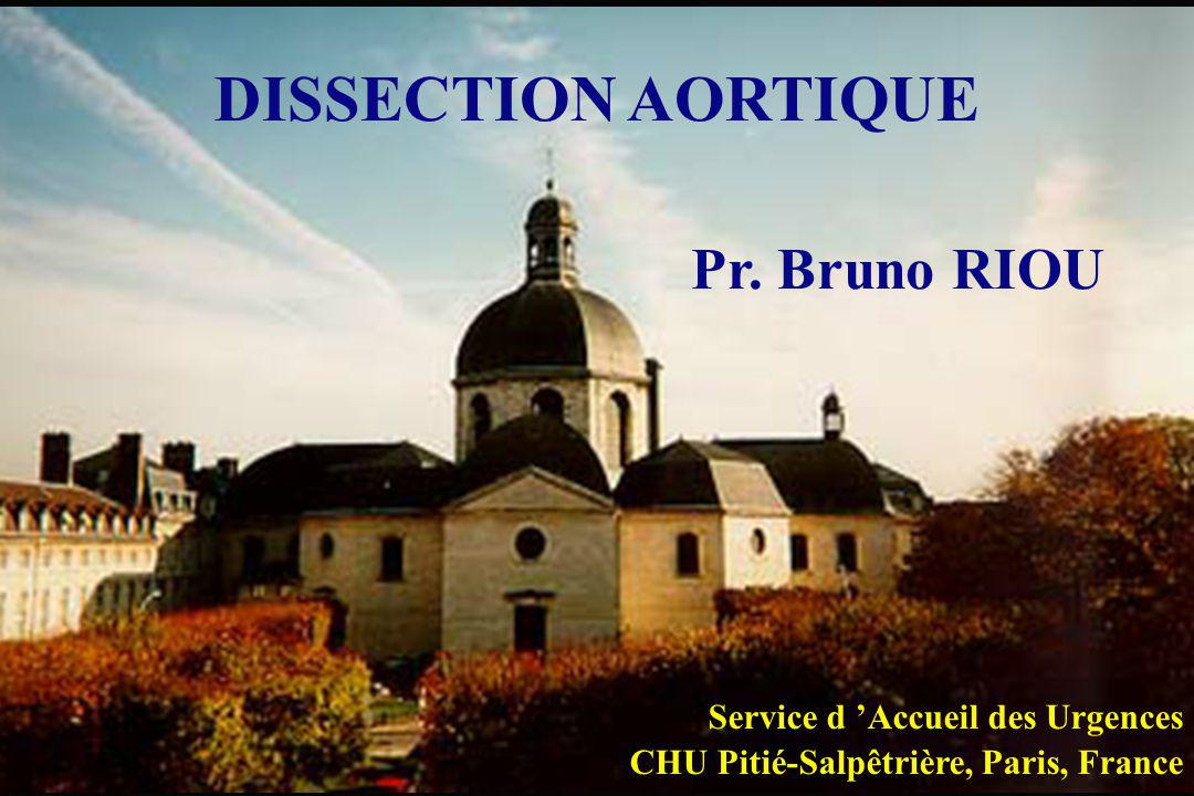 DISSECTION AORTIQUE Pr. Bruno RIOU
