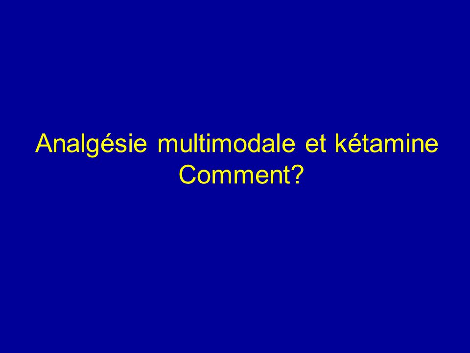 Analgésie multimodale et kétamine