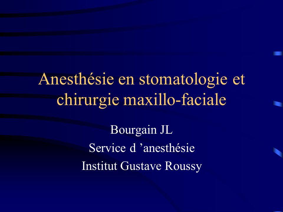 Anesthésie en stomatologie et chirurgie maxillo-faciale