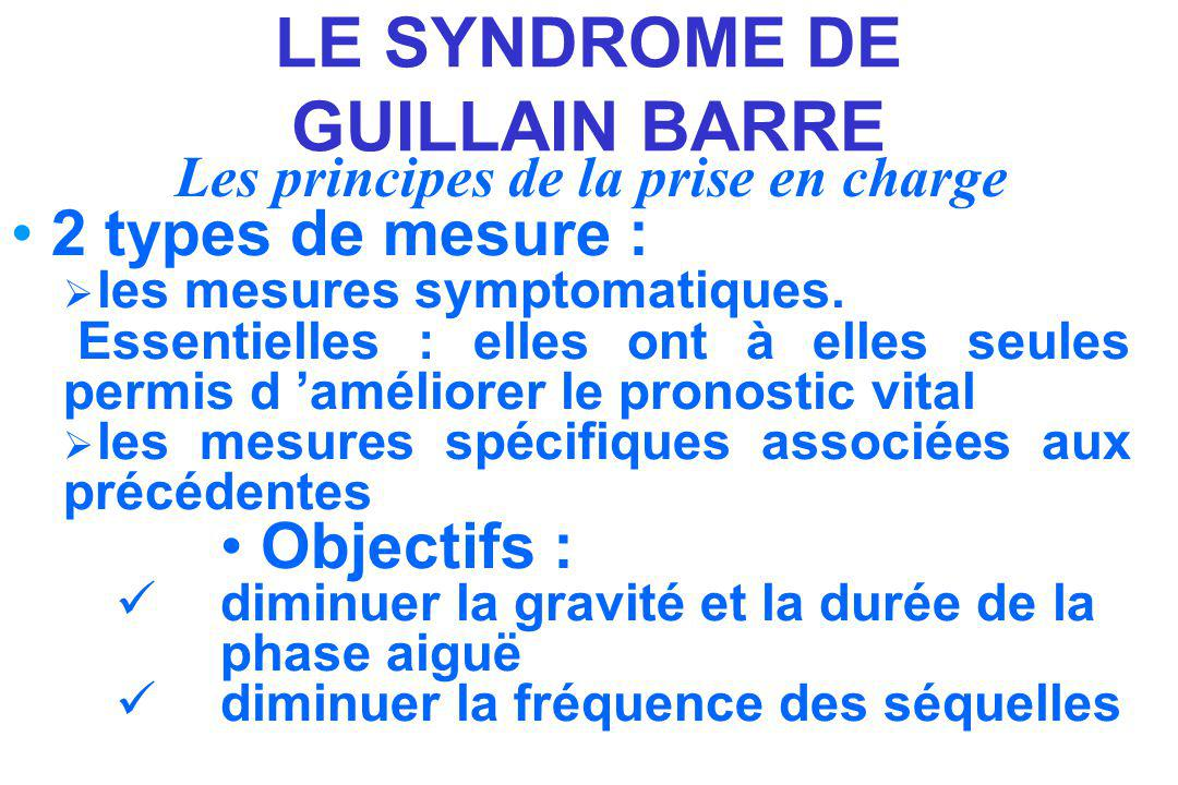 LE SYNDROME DE GUILLAIN BARRE Les principes de la prise en charge