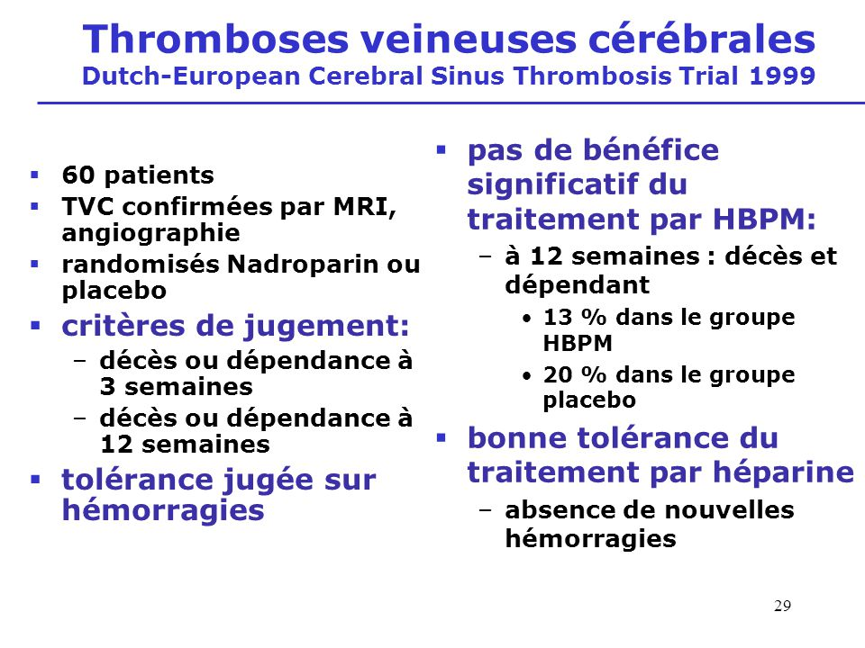 Thromboses veineuses cérébrales Dutch-European Cerebral Sinus Thrombosis Trial 1999