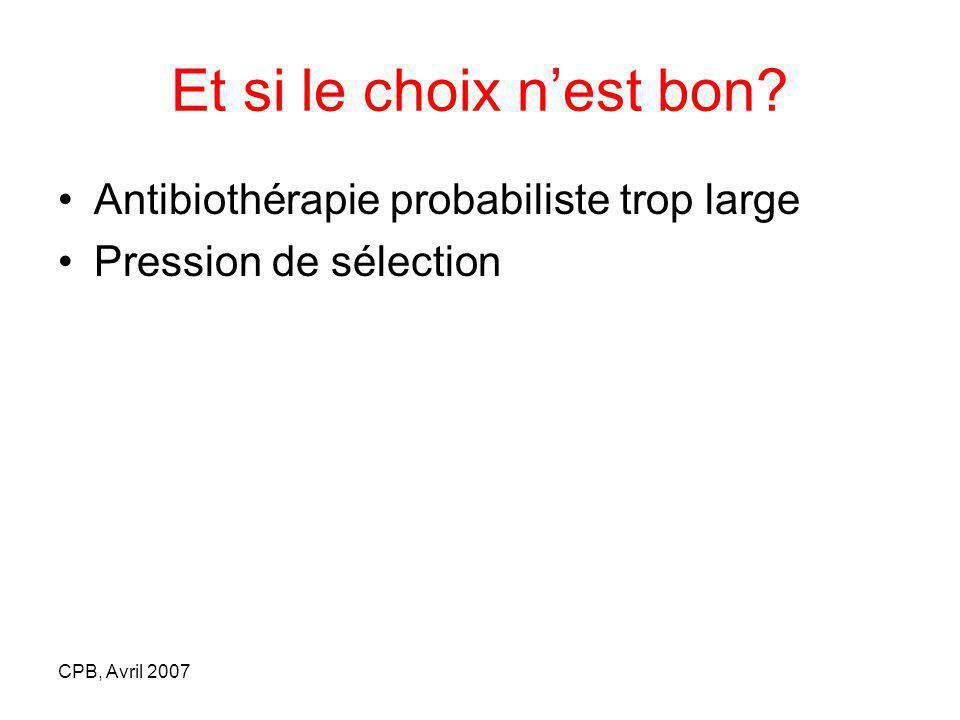 Et si le choix n'est bon Antibiothérapie probabiliste trop large