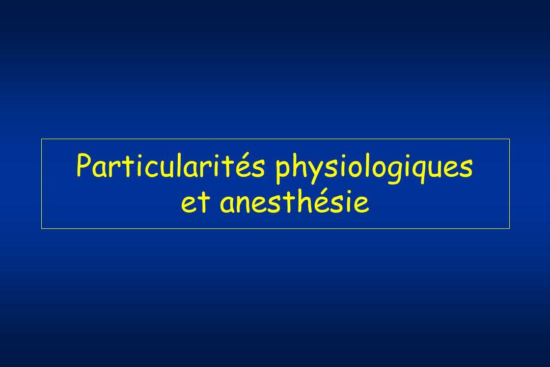 Particularités physiologiques et anesthésie