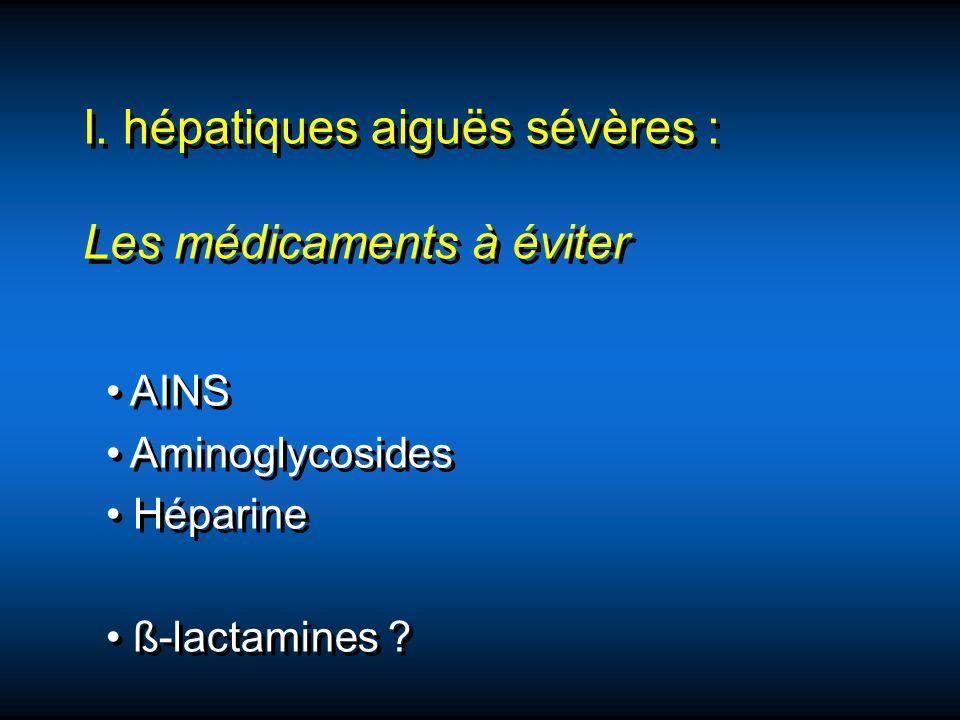 I. hépatiques aiguës sévères : Les médicaments à éviter
