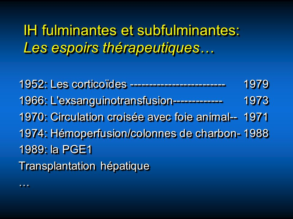 IH fulminantes et subfulminantes: Les espoirs thérapeutiques…