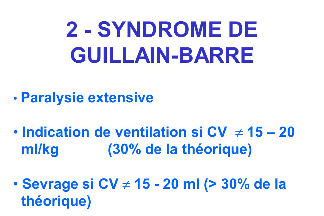 2 - SYNDROME DE GUILLAIN-BARRE