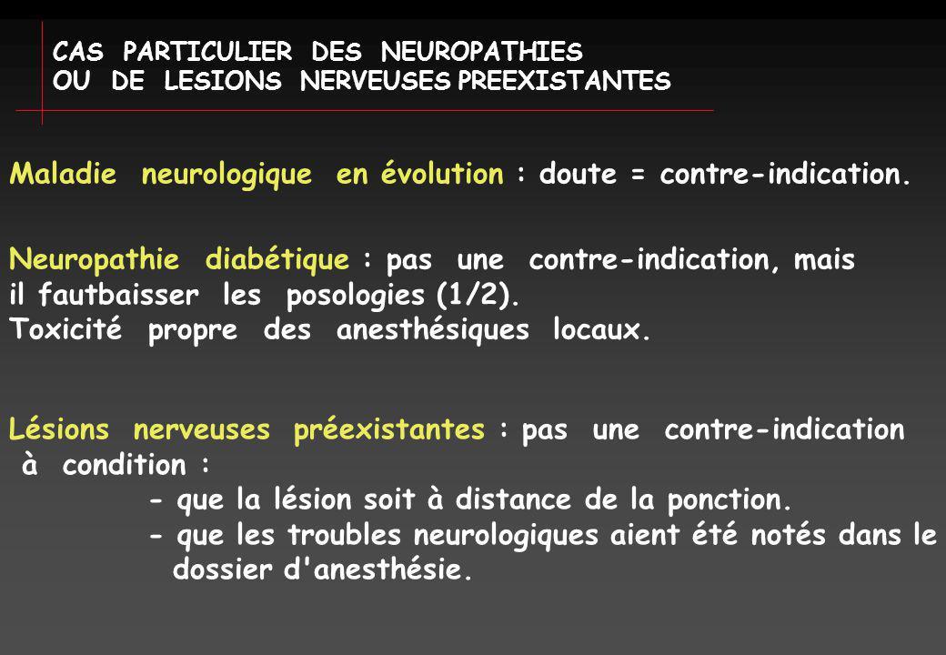 Maladie neurologique en évolution : doute = contre-indication.