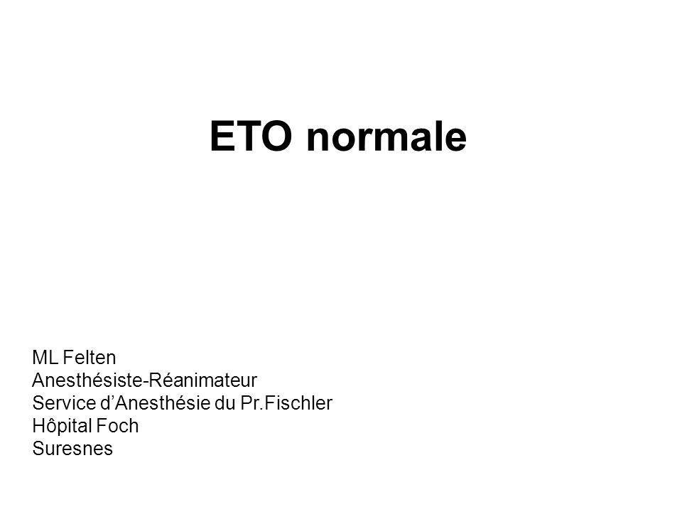 ETO normale ML Felten Anesthésiste-Réanimateur