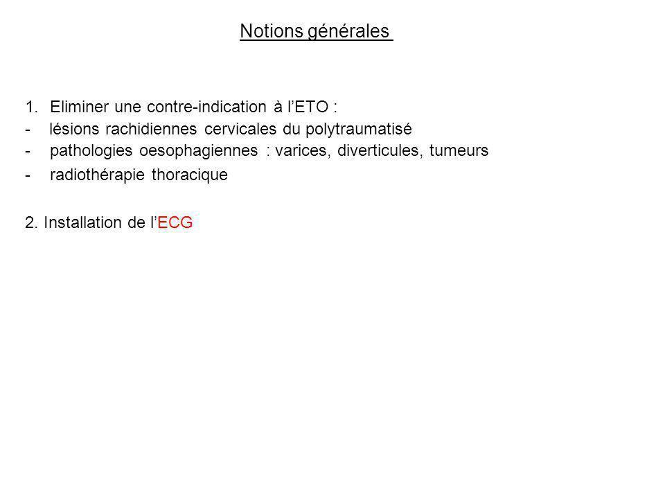 Notions générales Eliminer une contre-indication à l'ETO :
