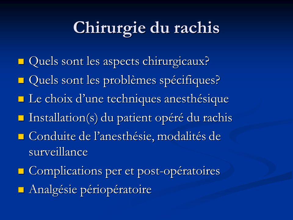 Chirurgie du rachis Quels sont les aspects chirurgicaux