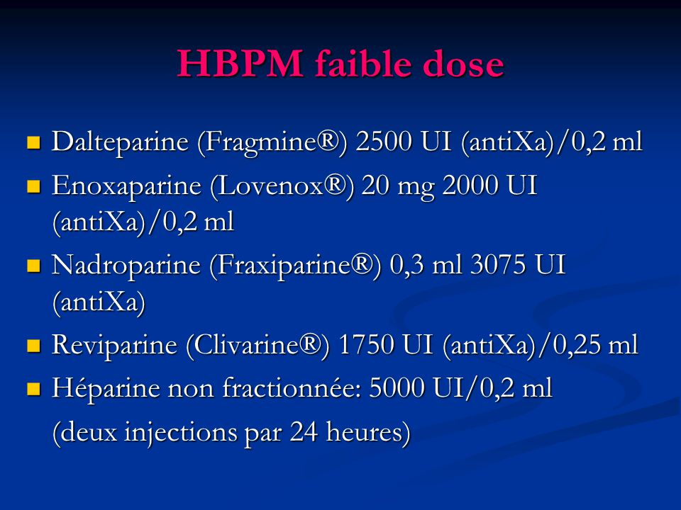 HBPM faible dose Dalteparine (Fragmine®) 2500 UI (antiXa)/0,2 ml