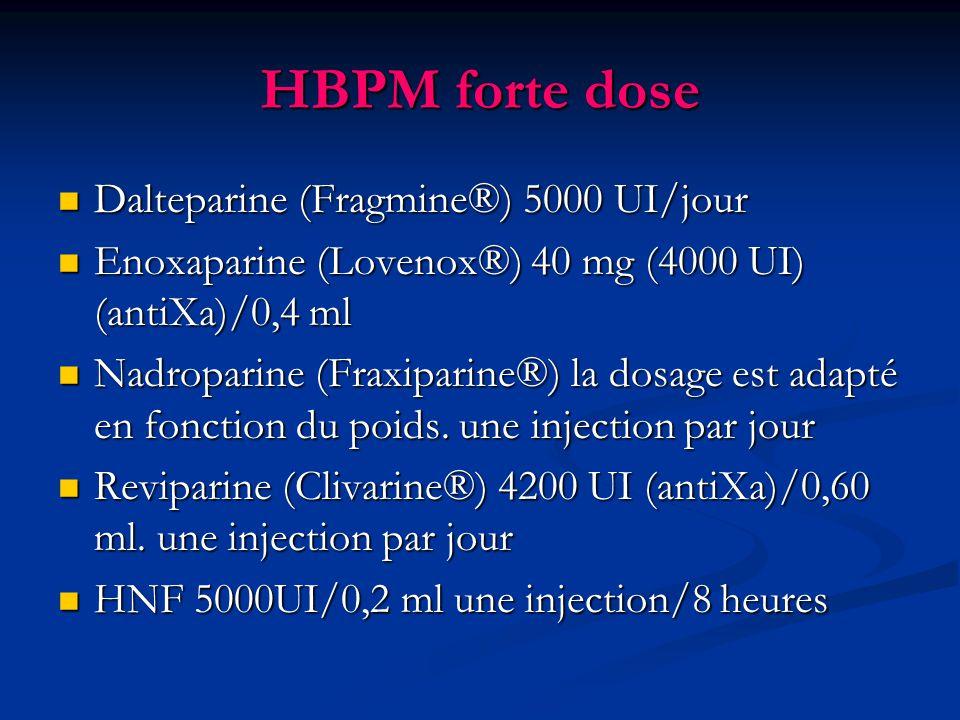 HBPM forte dose Dalteparine (Fragmine®) 5000 UI/jour