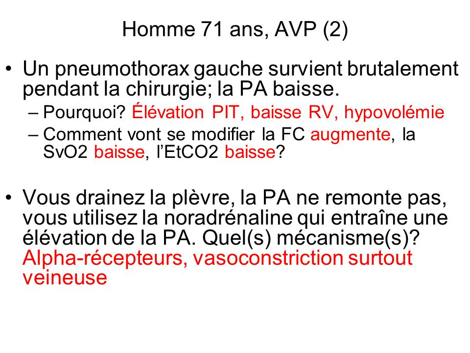 Homme 71 ans, AVP (2) Un pneumothorax gauche survient brutalement pendant la chirurgie; la PA baisse.
