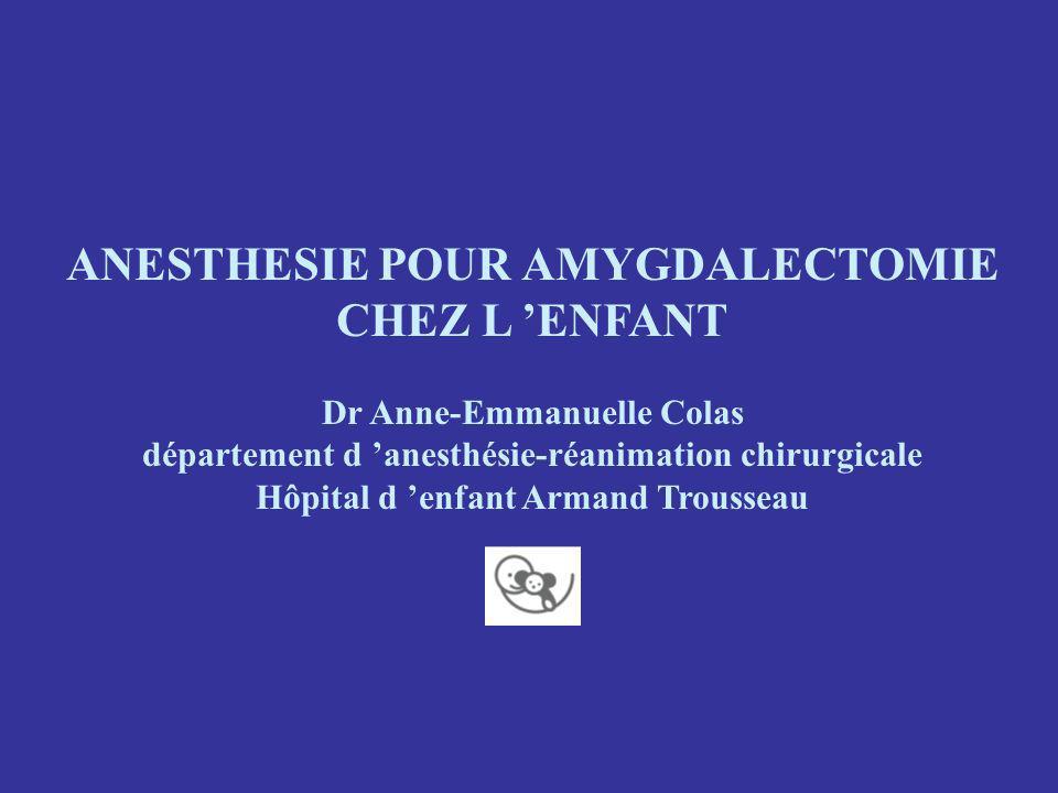 ANESTHESIE POUR AMYGDALECTOMIE CHEZ L 'ENFANT