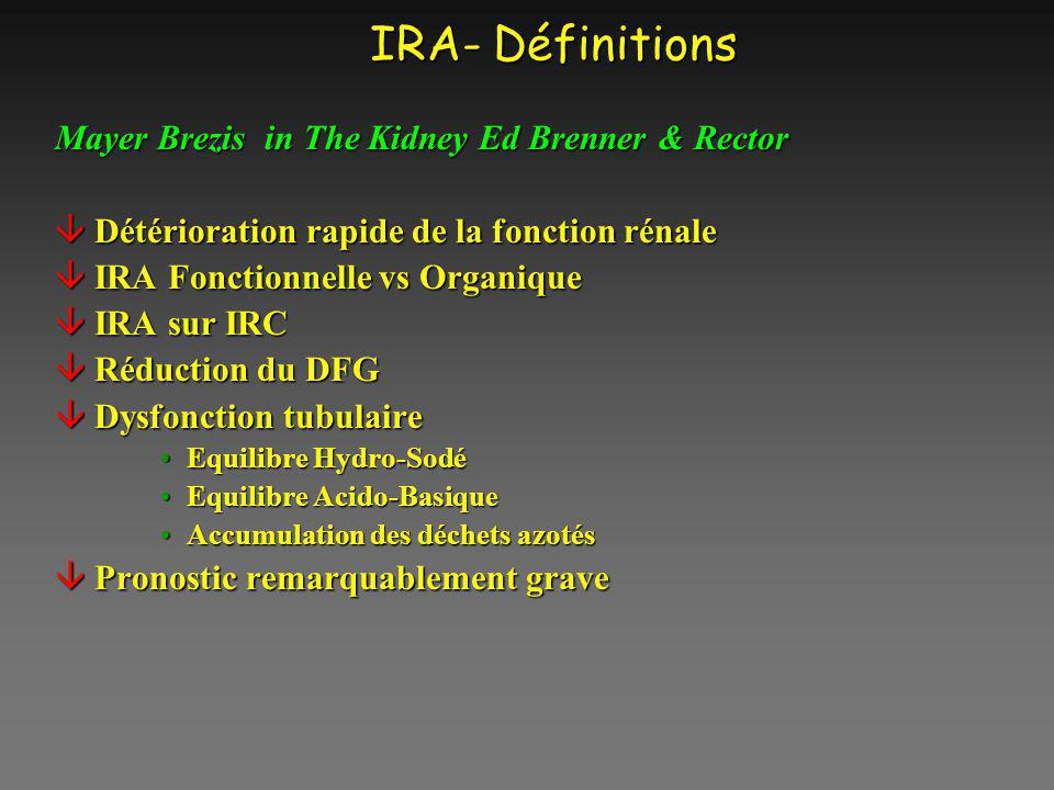 IRA- Définitions Mayer Brezis in The Kidney Ed Brenner & Rector
