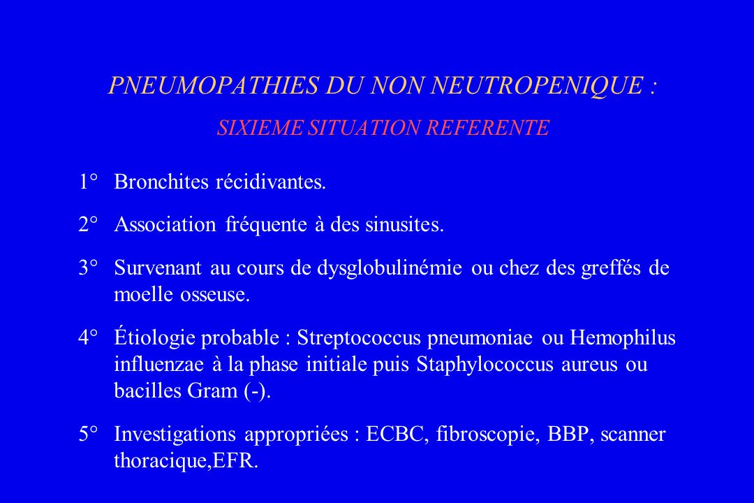 PNEUMOPATHIES DU NON NEUTROPENIQUE : SIXIEME SITUATION REFERENTE