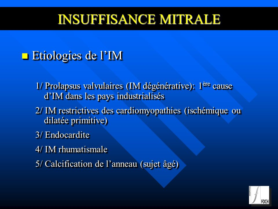 INSUFFISANCE MITRALE Etiologies de l'IM