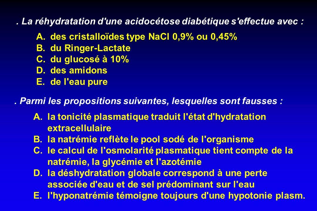 . La réhydratation d une acidocétose diabétique s effectue avec :