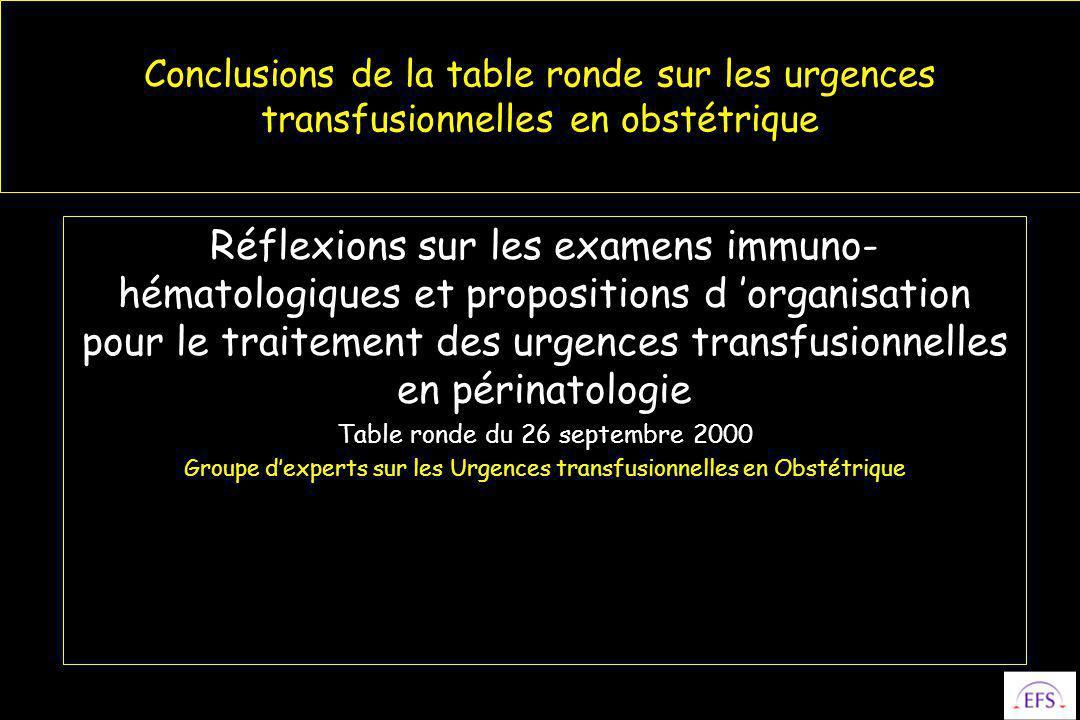 Conclusions de la table ronde sur les urgences transfusionnelles en obstétrique