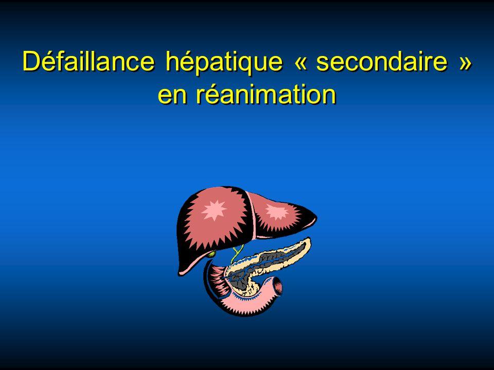 Défaillance hépatique « secondaire » en réanimation