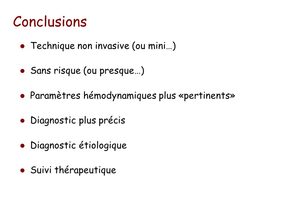 Conclusions Technique non invasive (ou mini…)