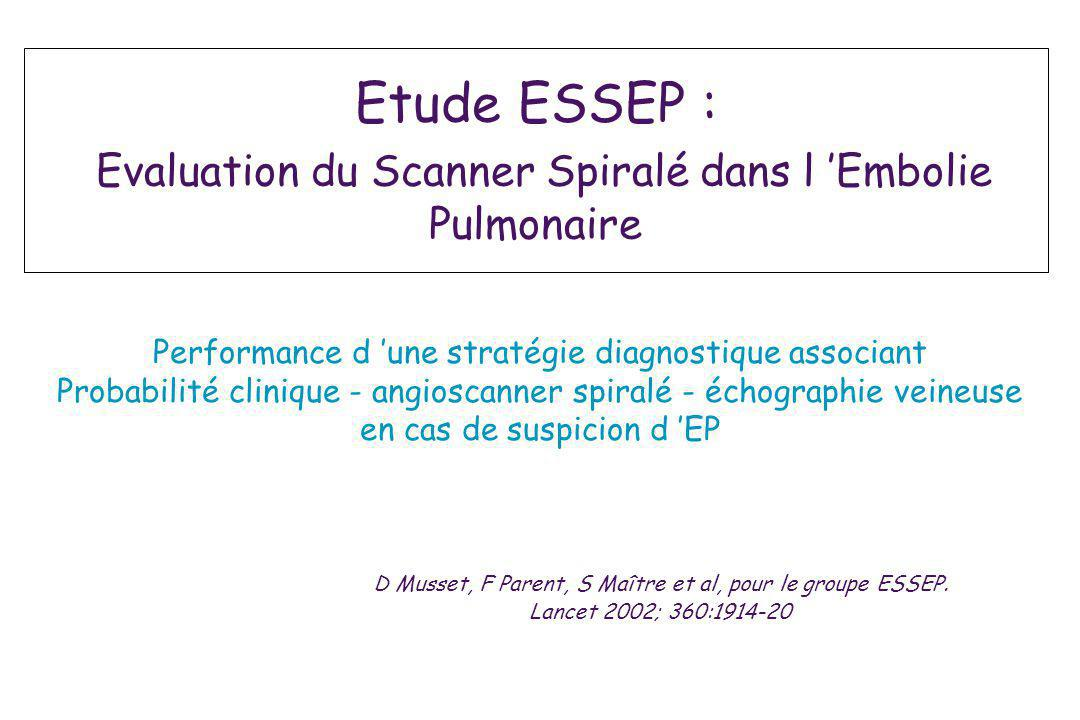 Etude ESSEP : Evaluation du Scanner Spiralé dans l 'Embolie Pulmonaire