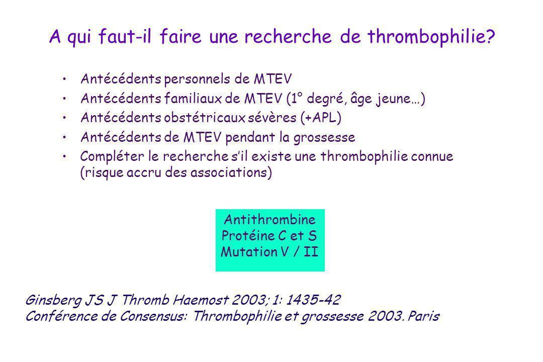 A qui faut-il faire une recherche de thrombophilie