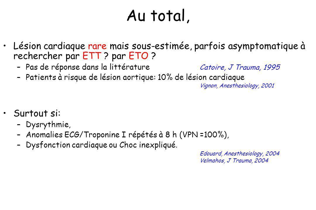 Au total, Lésion cardiaque rare mais sous-estimée, parfois asymptomatique à rechercher par ETT par ETO