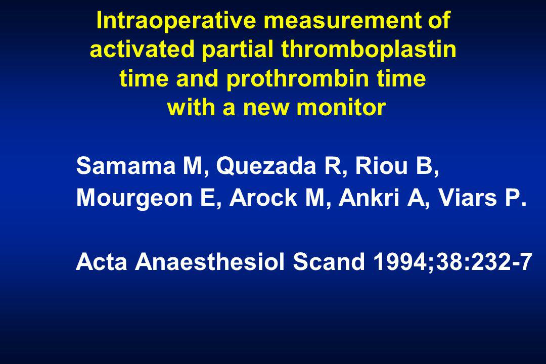 Intraoperative measurement of activated partial thromboplastin time and prothrombin time with a new monitor