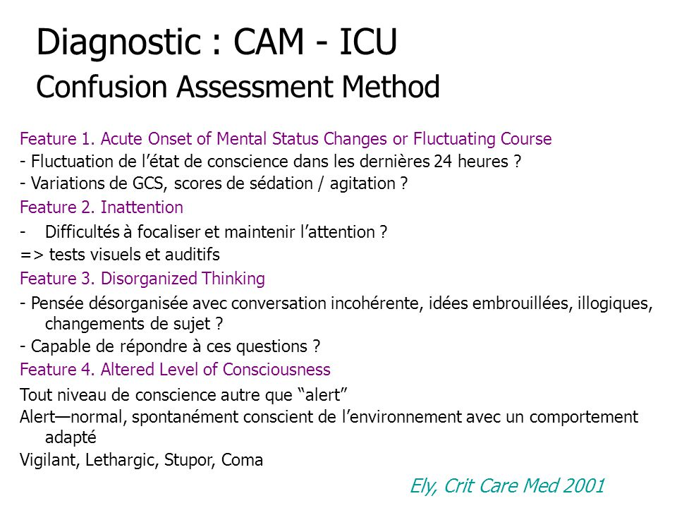 Diagnostic : CAM - ICU Confusion Assessment Method