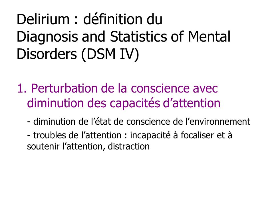 Delirium : définition du Diagnosis and Statistics of Mental Disorders (DSM IV)