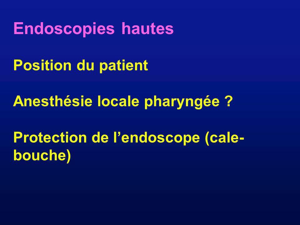 Endoscopies hautes Position du patient Anesthésie locale pharyngée