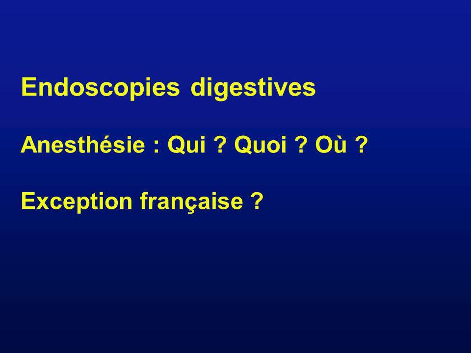 Endoscopies digestives Anesthésie : Qui Quoi Où Exception française