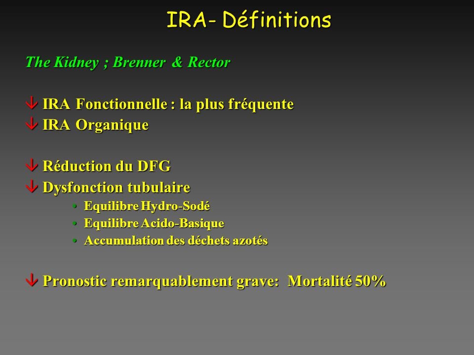 IRA- Définitions The Kidney ; Brenner & Rector
