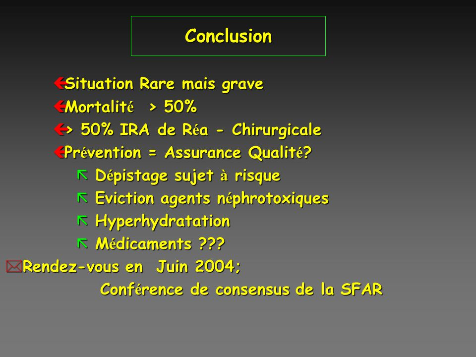 Conclusion Situation Rare mais grave Mortalité > 50%