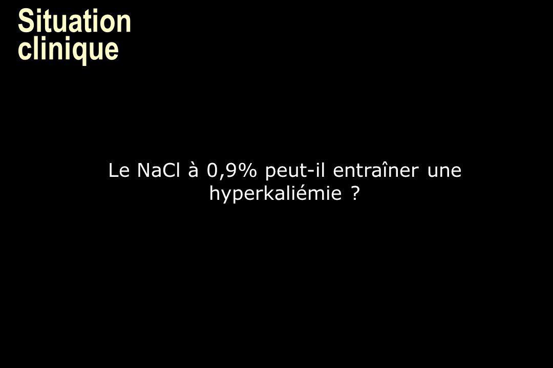 Le NaCl à 0,9% peut-il entraîner une hyperkaliémie