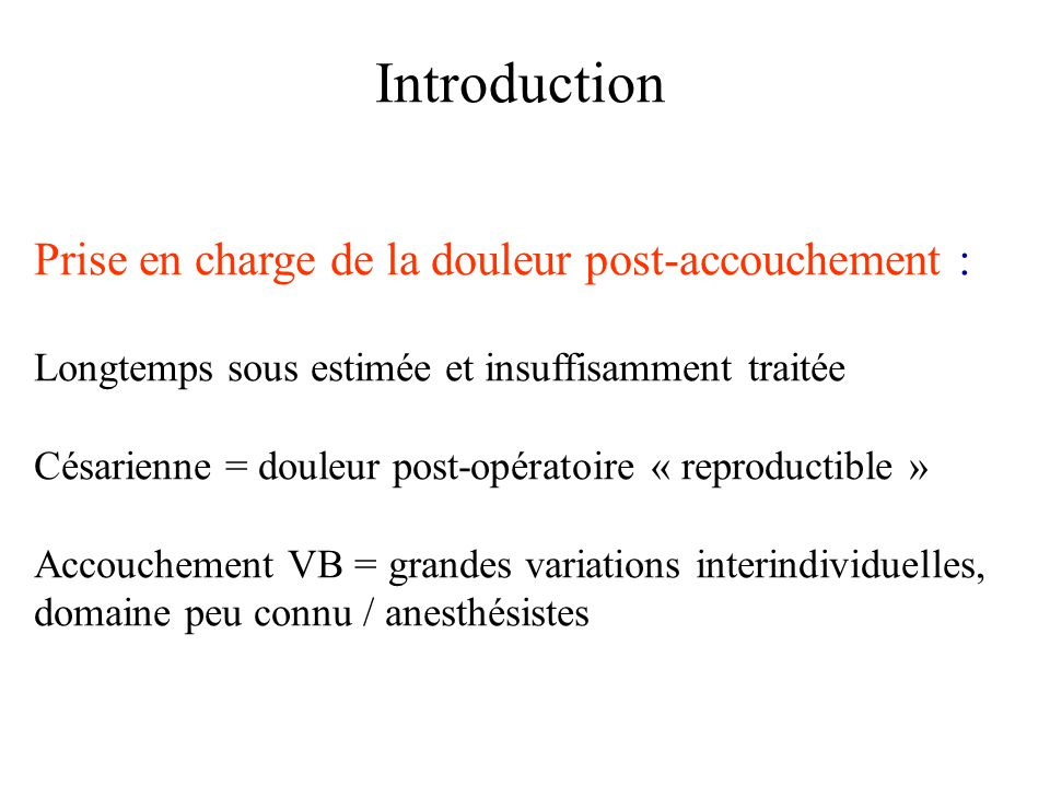 Introduction Prise en charge de la douleur post-accouchement :