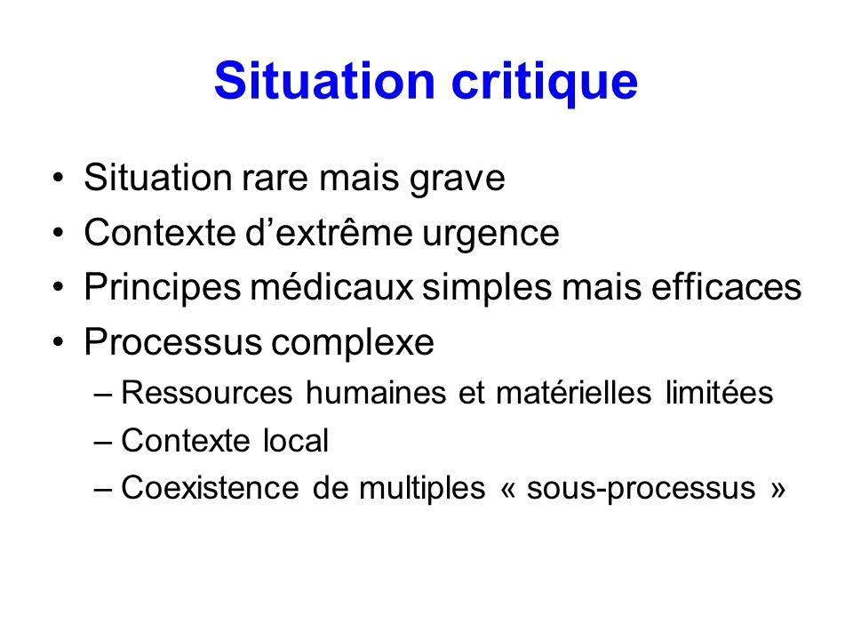 Situation critique Situation rare mais grave