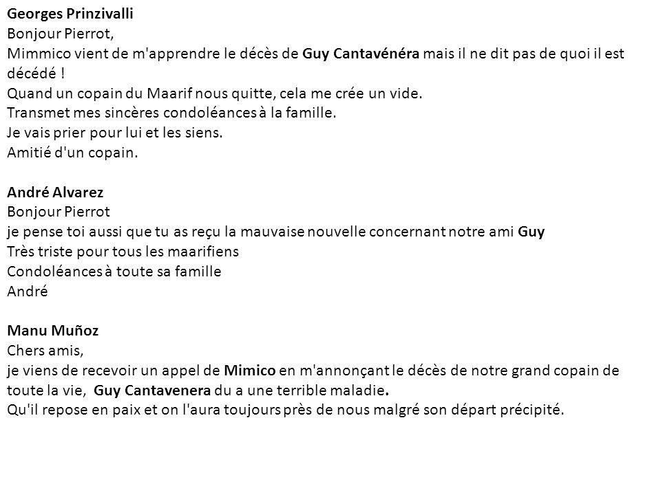 Georges Prinzivalli Bonjour Pierrot, Mimmico vient de m apprendre le décès de Guy Cantavénéra mais il ne dit pas de quoi il est décédé !