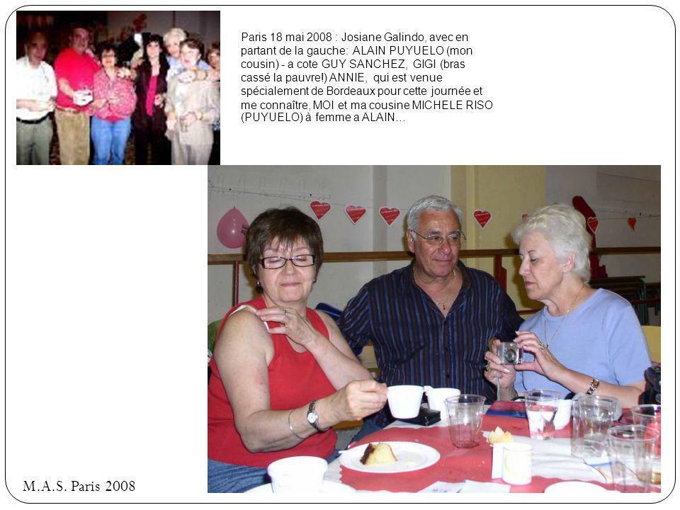 Paris 18 mai 2008 : Josiane Galindo, avec en partant de la gauche: ALAIN PUYUELO (mon cousin) - a cote GUY SANCHEZ, GIGI (bras cassé la pauvre!) ANNIE, qui est venue spécialement de Bordeaux pour cette journée et me connaître, MOI et ma cousine MICHELE RISO (PUYUELO) à femme a ALAIN…